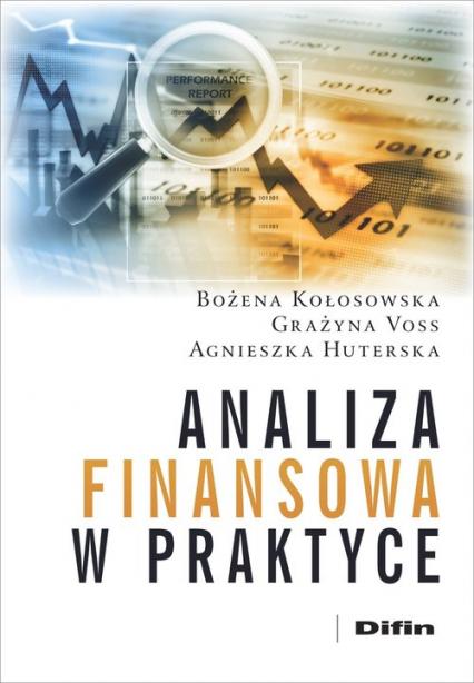 Analiza finansowa w praktyce - Kołosowska Bożena, Voss Grażyna, Huterska Agn | okładka