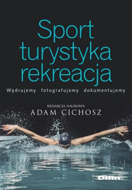 Sport turystyka rekreacja - Adam Cichosz | okładka