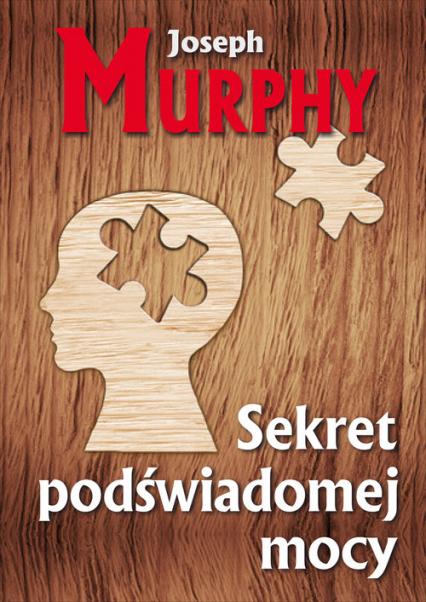 Sekret podświadomej mocy - Joseph Murphy | okładka
