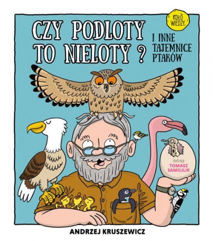 Czy podloty to nieloty I inne tajemnice ptaków - Andrzej Kruszewicz | okładka