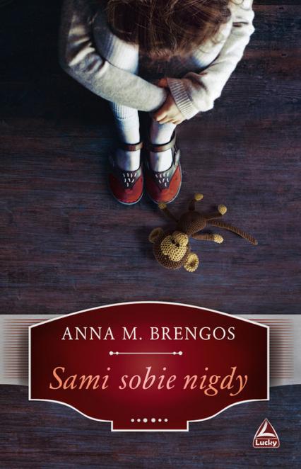 Sami sobie nigdy - Brengos M. Anna | okładka