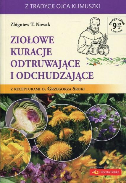 Ziołowe kuracje odtruwające i odchudzające z recepturami o. Grzegorza Sroki - Nowak Zbigniew T. | okładka