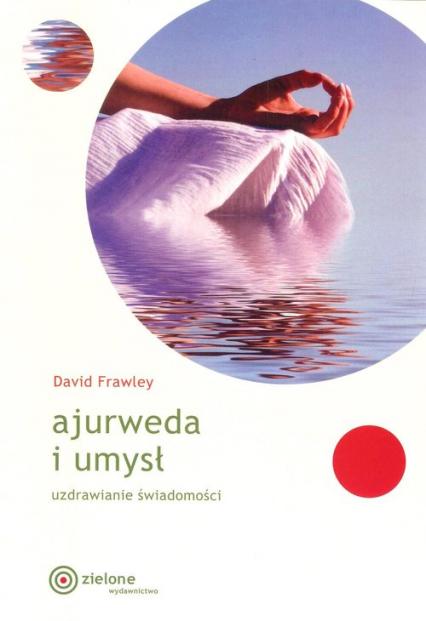 Ajurweda i umysł - David Frawley | okładka