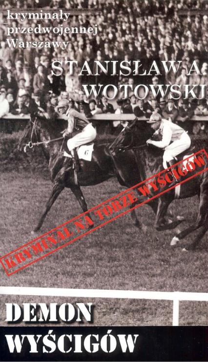 Demon wyścigów - Wotowski Stanisław Antoni | okładka