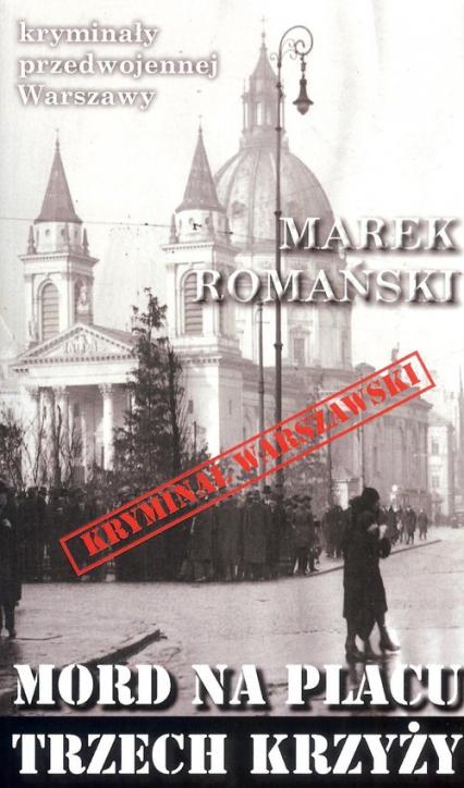 Mord na Placu Trzech Krzyży - Marek Romański | okładka