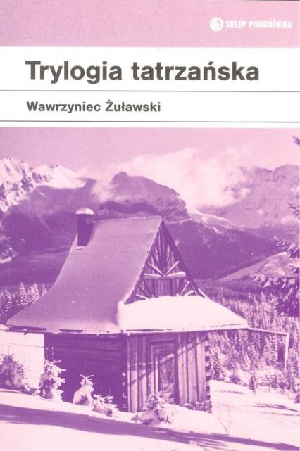 Trylogia tatrzańska - Wawrzyniec Żuławski   okładka