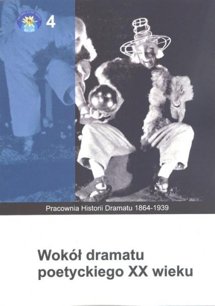 Wokół dramatu poetyckiego XX wieku -  | okładka