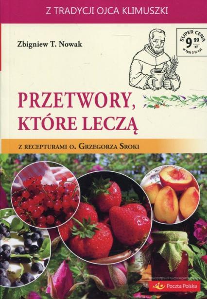 Przetwory, które leczą - Nowak Zbigniew T.   okładka