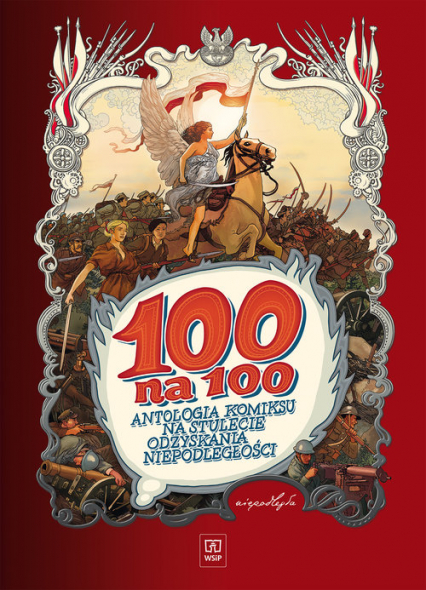 100 na 100 Antologia komiksu na stulecie odzyskania niepodległości - Chmielewski Henryk Jerzy, Szyszko Marek, Polc   okładka