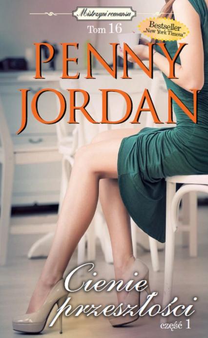 Cienie przeszłosci Część 1 - Penny Jordan   okładka