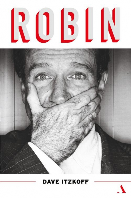 Robin Biografia Robina Williamsa - Dave Itzkoff | okładka