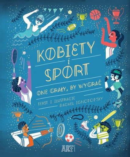 Kobiety i sport One grały by wygrać - Rachel Ignotofsky | okładka