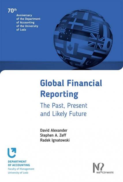 Global Financial Reporting - Alexander David, Zeff Stephen A., Ignatowski  | okładka