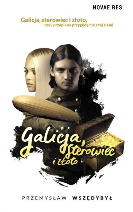 Galicja sterowiec i złoto - Przemysław Wszędybył   okładka