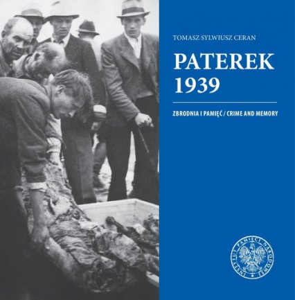 Paterek 1939 Zbrodnia i pamięć/Crime and memory - Ceran Tomasz Sylwiusz   okładka