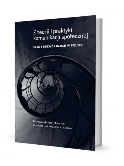 Z teorii i praktyki komunikacji społecznej Stan i rozwój badań w Polsce -    okładka