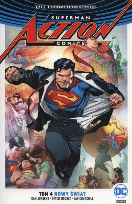 Superman Action Comics Tom 4 Nowy świat - Jurgens Dan, Zircher Patch, Churchill Ian | okładka