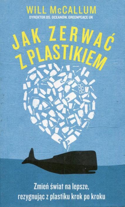 Jak zerwać z plastikiem - Will McCallum | okładka
