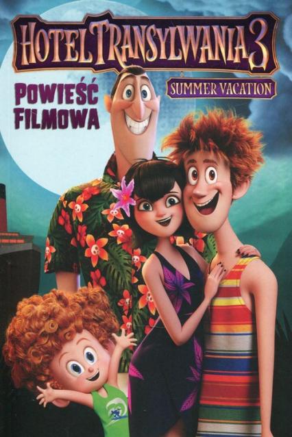 Hotel Transylwania 3 Powieść filmowa Summer Vacation -  | okładka