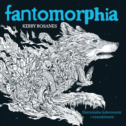 Fantomorphia Ekstremalne kolorowanie i wyszukiwanie - Rosanes Kerby | okładka