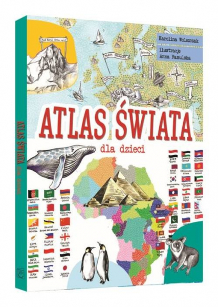 Atlas świata dla dzieci - Karolina Wolszczak | okładka