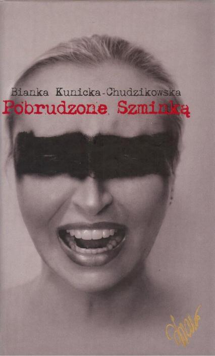 Pobrudzone szminką - Bianka Kunicka-Chudzikowska | okładka