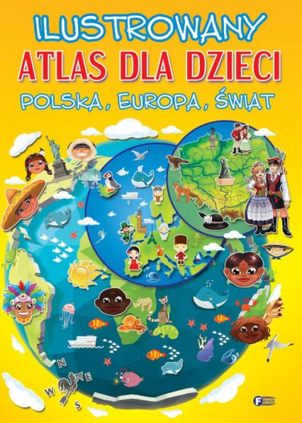 Ilustrowany atlas dla dzieci Polska, Europa, Świat -  | okładka
