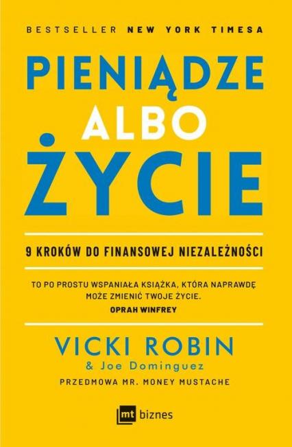Pieniądze albo życie 9 kroków do finansowej niezależności - Robin Vicki, Dominguez Joe | okładka