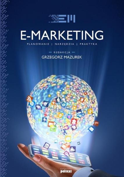 E-marketing Strategia, planowanie, praktyka - Grzegorz Mazurek | okładka