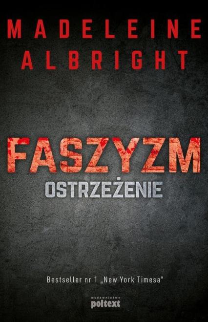 Faszyzm Ostrzeżenie - Madeleine Albright | okładka