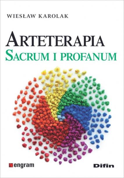 Arteterapia Sacrum i profanum - Wiesław Karolak | okładka