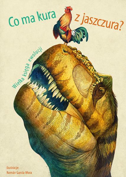 Co ma kura z jaszczura? Wielka księga ewolucji - Banfi Cristina M., Peraboni Cristina, Schiavo   okładka