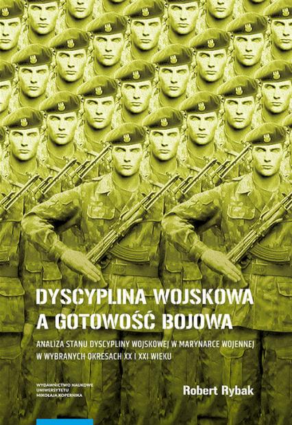 Dyscyplina wojskowa a gotowość bojowa - Robert Rybak | okładka