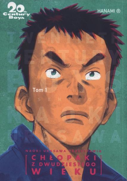 20th Century Boys - Chłopaki z dwudziestego wieku Tom 1 - Naoki Urasawa | okładka