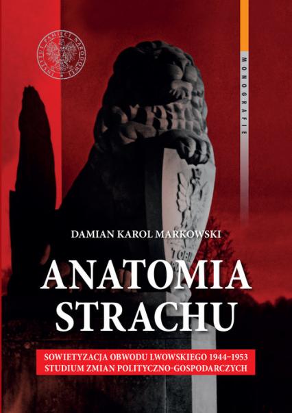 Anatomia strachu - Markowski Damian Karol | okładka