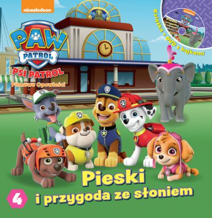 Psi Patrol. Filmowe Opowieści cz. 4. Pieski i przygoda ze słoniem. -  | okładka