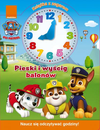 Psi Patrol Książka z zegarem Pieski i wyścig balonów -  | okładka