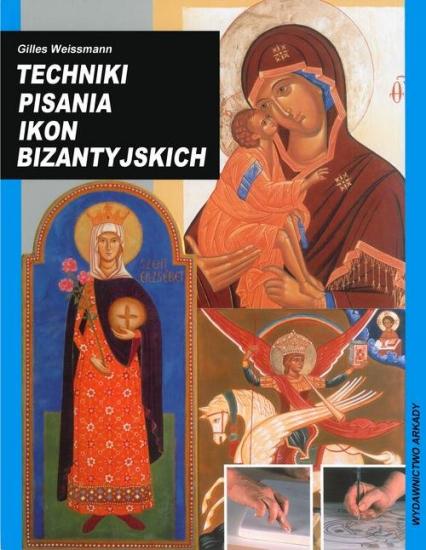 Techniki pisania ikon bizantyjskich - Gilles Weissmann | okładka
