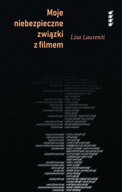 Moje niebezpieczne związki z filmem - Lisa Laurenti | okładka