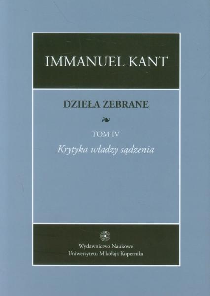 Dzieła zebrane Tom 4 Krytyka władzy sądzenia - Immanuel Kant | okładka