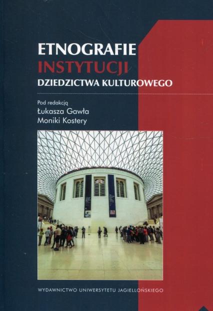 Etnografie instytucji dziedzictwa kulturowego -  | okładka