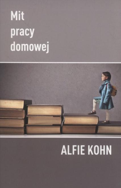Mit pracy domowej - Alfie Kohn | okładka