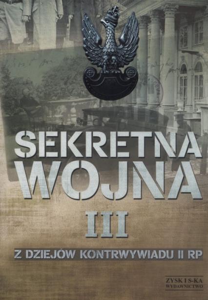 Sekretna wojna Tom 3 Z dziejów kontrwywiadu II RP -  | okładka