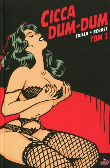 Cicca Dum-Dum Tom 1 - Carlos Trillo | okładka