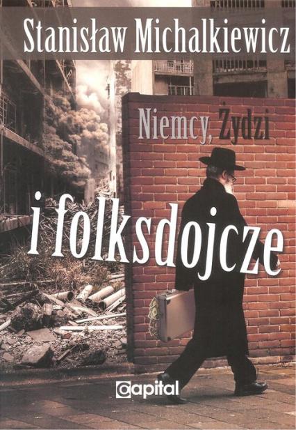 Niemcy, Żydzi i folksdojcze - Stanisław Michalkiewicz | okładka