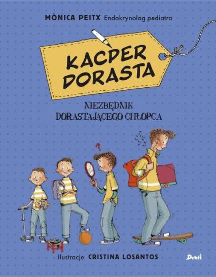 Kacper dorasta - Monica Peitx | okładka