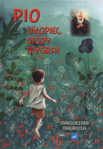 Pio Chłopiec który wygrał - Małgorzata Nawrocka | okładka