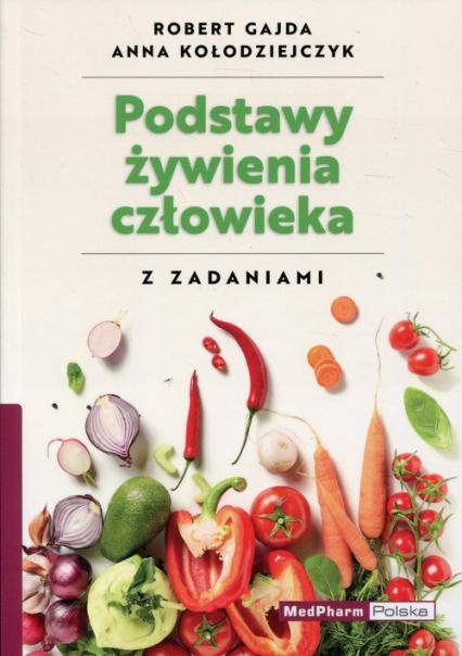 Podstawy żywienia człowieka z zadaniami - Gajda Robert, Kołodziejczyk Anna   okładka