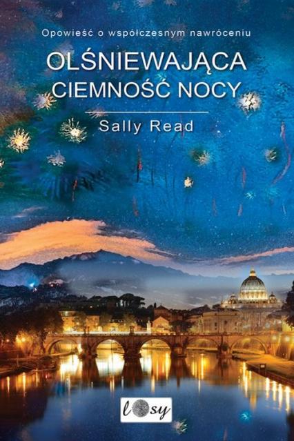 Olśniewająca ciemność nocy - Sally Read   okładka