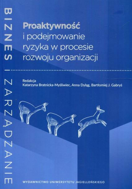Proaktywność i podejmowanie ryzyka w procesie rozwoju organizacji -  | okładka